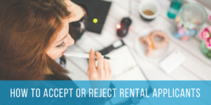 Blog - How to Accept or Reject Rental Applicants